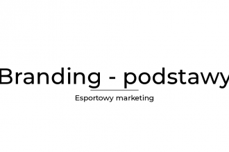 Branding w esporcie - proces budowania silnych marek